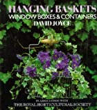 Hanging Baskets, Window Boxes and Containers by David Joyce (16-May-1991) Hardcover