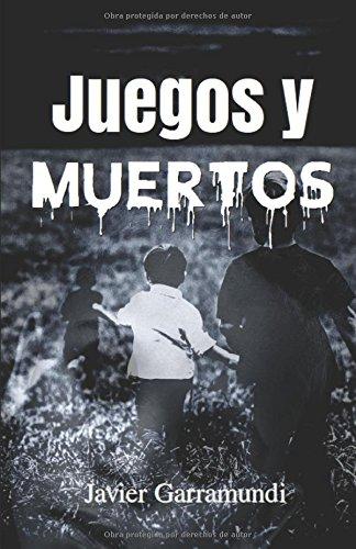 Juegos y muertos por Javier Garramundi