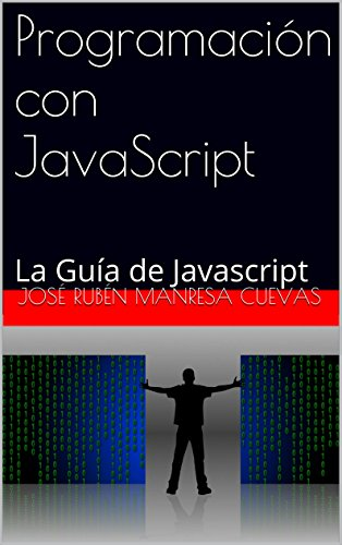 Programación con javascript: la guía de javascript EPUB Descargar gratis!