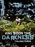 And Soon the Darkness: Tödliche Ferien