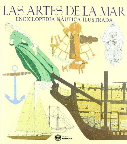 Las Artes de la Mar: Enciclopedia Naútica Ilustrada por From Editorial Raíces, S.a.