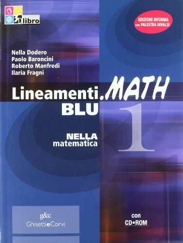 Lineamenti.math blu. Con prove INVALSI. Per le Scuole superiori. Con CD-ROM. Con espansione online: LINEAM.MATH BLU 1+CDRO+INV