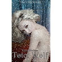 Toter Wolf: (Buch Sechs der zweiten Staffel der Kiera Hudson-Reihe): Volume 6 (Kiera Hudson-Reihe - Zweite Staffel)