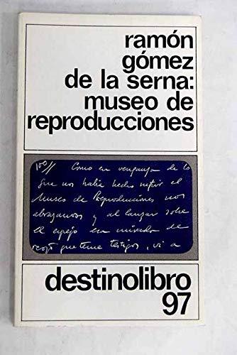 Museo De Reproducciones por Gómez De La Serna, Ramón
