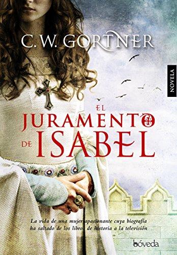 El juramento de Isabel (Fondo General - Narrativa) por C.W. Gortner