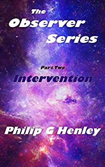 Intervention: The Observer Series - Part Two by [Henley, Philip G]