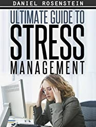 Ultimate Guide To Stress Management: The Best Resource Out There On Alternative Healing. (English Edition)