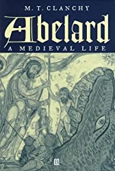 Abelard: A Medieval Life by M. T. Clanchy (1997-11-03)