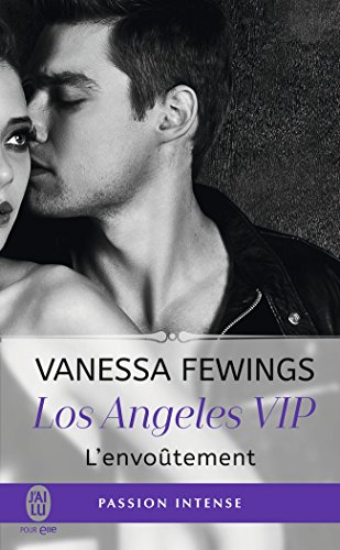 Los Angeles VIP #2 : L'envoûtement de Vanessa Fewings