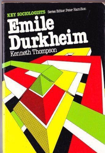 Emile Durkheim (Key Sociologists) by Prof Kenneth Thompson (1982-03-18)