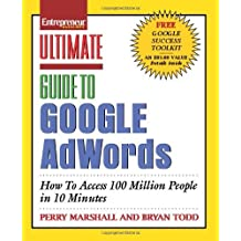 Ultimate Guide to Google AdWords: How to Access 100 Million People in 10 Minutes by Perry Marshall (1-Dec-2006) Paperback