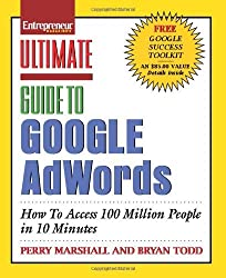 Ultimate Guide to Google AdWords: How to Access 100 Million People in 10 Minutes by Perry Marshall (2006-11-29)
