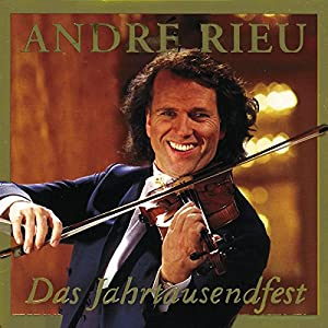 Andre Rieu - Das Jahrtausendfest