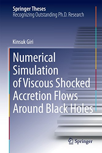 Numerical Simulation of Viscous Shocked Accretion Flows Around Black Holes (Springer Theses) (English Edition) -
