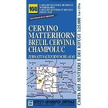 Carta n. 108 Cervino Matterhorn, Breuil Cervinia, Champoluc 1:25.000. Carta dei sentieri e dei rifugi. Serie monti (Carta. Monti)