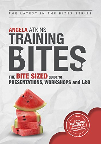 Training Bites: The bite sized guide to presentations, workshops and L&D (English Edition)