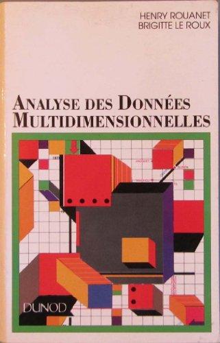 ANALYSE DES DONNEES MULTIDIMENSIONNELLES. Statistique en Sciences Humaines par Brigitte Leroux, Henry Rouanet