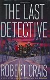 The Last Detective: A Novel (An Elvis Cole Novel)