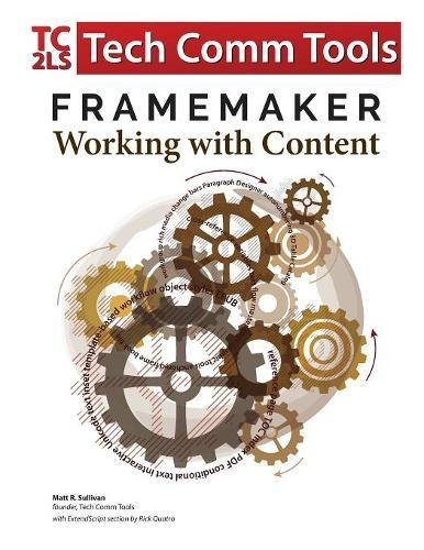 """FrameMaker - Working with Content: Updated for 2017 Release (8.5""""x11"""")"""
