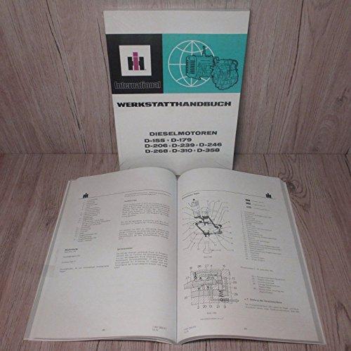 IHC Werkstatthandbuch Motor Traktor D-155 D-179 D-206 D-239 D-246 D-268 D-310 D-358 (ab 10.75 IM15)