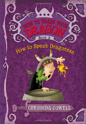 How to Speak Dragonese (How to Train Your Dragon (Heroic Misadventures of Hiccup Horrendous Haddock III))