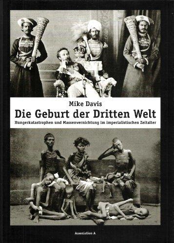 Die Geburt der Dritten Welt. Hungerkatastrophen u Massenvernichtungen im imperialistischen Zeitalter by Mike Davis (2004-07-05)