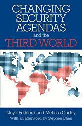 Changing Security Agendas and the Third World by Lloyd Pettiford (1999-08-27)