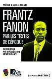Image de Frantz Fanon par les textes de l'époque