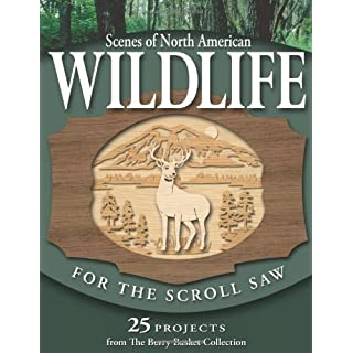 Scenes of North American Wildlife for the Scroll Saw: 25 Projects from the Berry Basket Collection by Rick & Karen Longabaugh (2005-09-01)