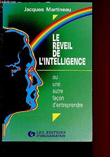 Le réveil de l'intelligence, ou, Une autre façon d'entreprendre