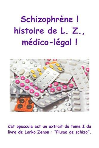 schizophrene-histoire-de-l-z-medico-legal-cet-opuscule-est-un-extrait-du-tome-i-du-livre-de-larko-ze
