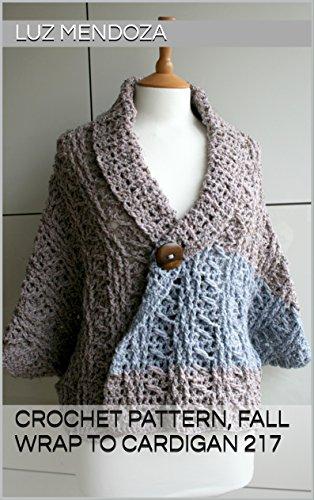 Crochet pattern, Fall Wrap to Cardigan 217 (English Edition) -