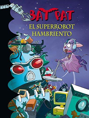 Bat pat 16. el superrobot hambriento por Roberto Pavanello