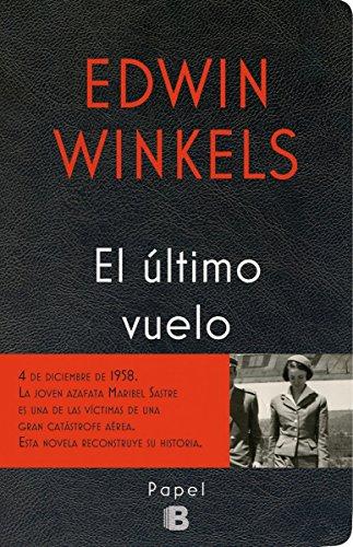 El último vuelo (No ficción) por Edwin Winkels