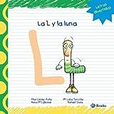 La L Y La Luna (Castellano - A Partir De 3 Años - Libros Didácticos - Las Divertidas Aventuras De Las Letras Y Los Números)