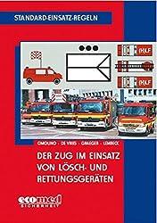 Standard-Einsatz-Regeln: Der Zug im Einsatz von Lösch- und Rettungsgeräten
