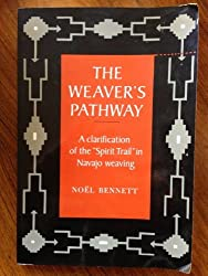 The Weaver's Pathway: A Clarification of the Spirit Trail in Navajo Weaving by Noel Bennett (1987-08-06)