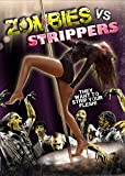 Zombies vs Strippers Ultimate Collector's Edition DVD by Adriana Sephora