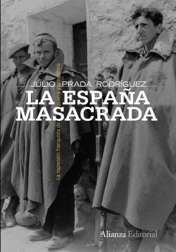 La España masacrada: La represión franquista de guerra y posguerra (Alianza Ensayo)