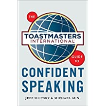 The Toastmasters International Guide to Confident Speaking