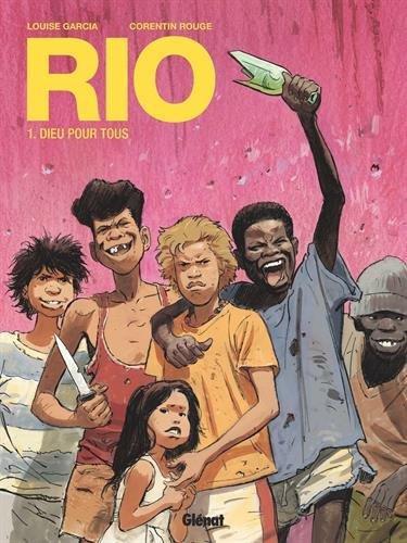 Rio (1) : Rio. Dieu pour tous