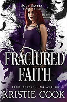 Fractured Faith (Soul Savers Book 7) by [Cook, Kristie]
