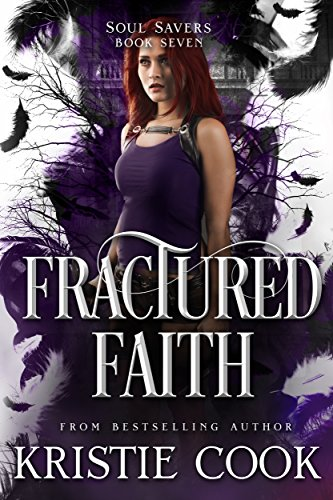 Faith (Soul Savers Book 7) by Kristie Cook