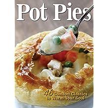 Pot Pies: 46 Comfort Classics to Warm Your Soul