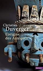 L'Origine des Aztèques de Christian Duverger