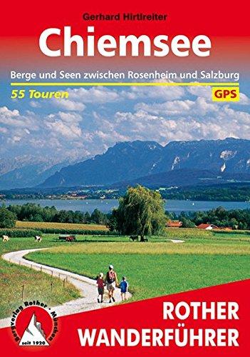 Chiemsee: Berge und Seen zwischen Rosenheim und Salzburg. 55 Touren