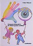 Konzentrationsspiele für Kindergarten und Hort: Lebendige Förderung ohne Dressur und Streß - Peter Thiesen
