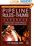 Pipeline Rules of Thumb Handbook: A M...