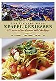 Neapel genießen - 100 authentische Rezepte und Lokaltipps - Gerd Wolfgang  Sievers