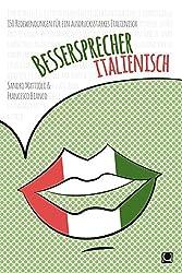 Bessersprecher Italienisch: 150 Redewendungen für ein ausdrucksstarkes Italienisch (+ E-Book inside)